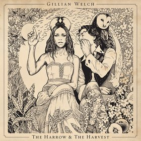 Gillian Welch - The Harrow &amp; The Harvest